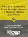 Nulidad e Inexistencia de los actos Jurídicos en el Derecho Privado Ecuatoriano