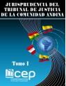 Jurisprudencia del Tribunal de Justicia de la Comunidad Andina Tomo I