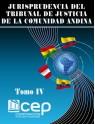 Jurisprudencia del Tribunal de Justicia de la Comunidad Andina Tomo IV