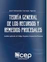 Teoría General de los Recursos y Remedios Procesales en el COGEP