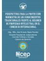 Perspectivas para la Protección Normativa de los Conocimientos Tradicionales