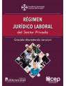 Régimen Jurídico Laboral del Sector Privado
