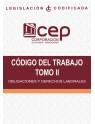 Código de Trabajo Tomo II: Obligaciones y Derechos Laborales