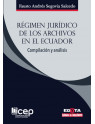 Régimen Jurídico de los archivos en el Ecuador: Compilación y análisis