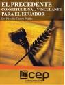 El Precedente Constitucional Vinculante para el Ecuador
