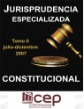 Jurisprudencia Especializada Constitucional Tomo II 2007