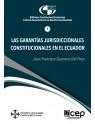 Las Garantías Jurisdiccionales Constitucionales en el Ecuador